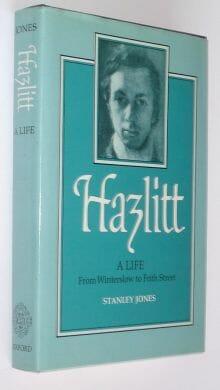 Hazlitt A Life Stanley Jones Clarendon 1989