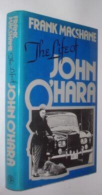 The Life Of John O'Hara Frank MacShane Jonathan Cape 1980