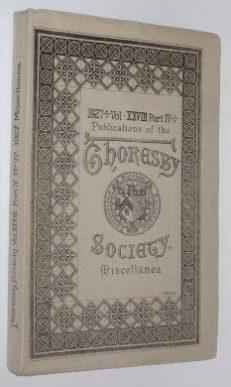 Thoresby Society Miscellanea Vol XXVIII Pt IV 1927