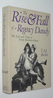 The Rise & Fall of a Regency Dandy Burnett Little Brown 1981