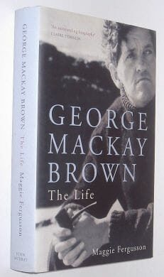George Mackay Brown The Life Fergusson Murray 2006