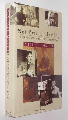 Not Prince Hamlet Michael Meyer Secker Warburg 1989