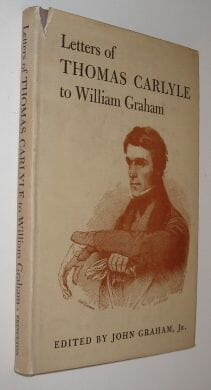 Letters Of Thomas Carlyle To William Graham Princeton 1950
