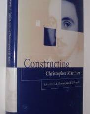 Constructing Christopher Marlowe Cambridge University Press 2000