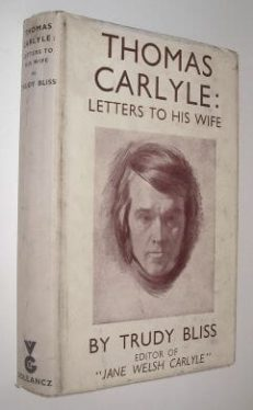 Thomas Carlyle Letters To His Wife Trudy Bliss Gollancz 1953