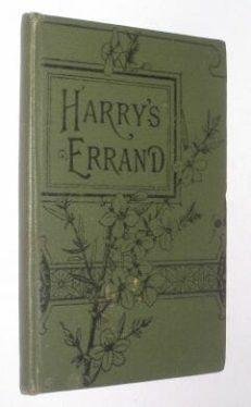 Harry's Errand by B. E. S.  Charles H Kelly 1894