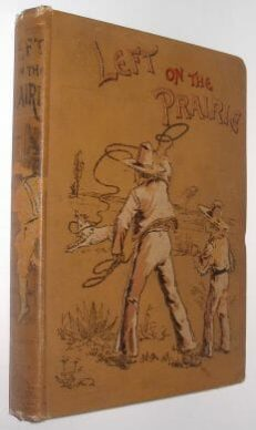 Left On The Prairie Cox Wells Gardner Darton 1899
