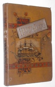 Happy Jack And Other Tales Of The Sea Kingston c1892