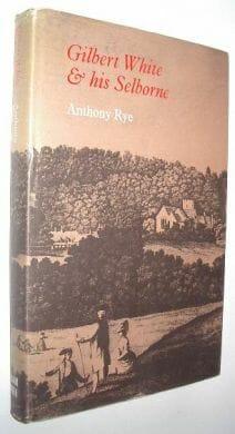 Gilbert White & his Selborne Anthony Rye Kimber 1970
