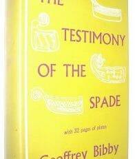 The Testimony Of The Spade Geoffrey Bibby Readers Union 1959