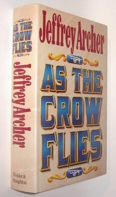 As The Crow Flies Jeffrey Archer Hodder&Stoughton 1991
