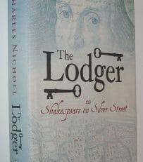 The Lodger Shakespeare on Silver Street Charles Nicholl Allen Lane 2007