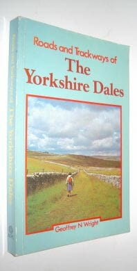 Roads and Trackways of The Yorkshire Dales Moorland Publishing 1985