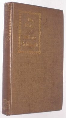 The Plays Of Oliver Goldsmith Dobson Dent 1893
