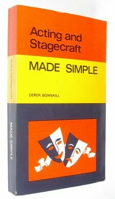 Acting and Stagecraft Made Simple Bowskill 1973