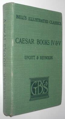 Caesar Books IV & V Upcott & Reynolds Bell 1937