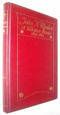 John Rhodes A Yorkshire Painter William Thorp 1904