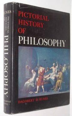 Pictorial History Of Philosophy Dagobert Runes New York 1959