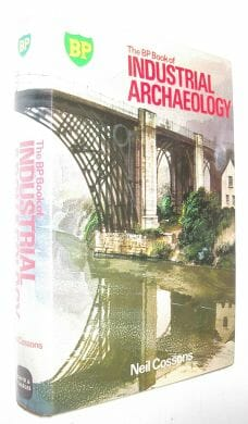 The BP Book of Industrial Archaeology Neil Cossons David & Charles 1975