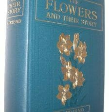 The Flowers and Their Story Friend Culley c1900