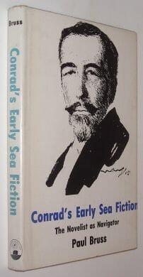 Conrad's Early Sea Fiction The Novelist as Navigator Bruss AUP 1979
