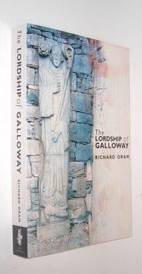 The Lordship of Galloway: c.900 t c.1300 Richard Oram John Donald 2000