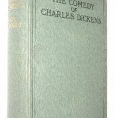 The Comedy of Charles Dickens Kate Perugini Chapman Hall 1906