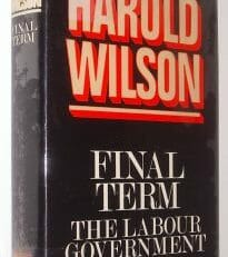 Final Term The Labour Government 1974-76 Harold Wilson Weidenfeld 1979