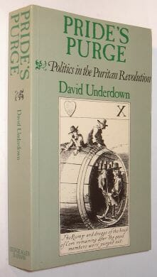 Pride's Purge Politics in the Puritan Revolution 1985