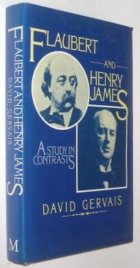 Flaubert and Henry James A Study In Contrasts Gervais Macmillan 1978