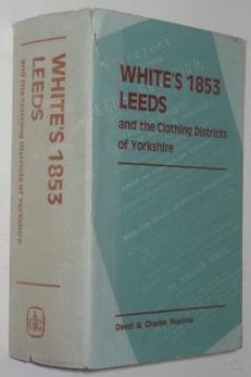 White's 1853 Leeds & Clothing Districts of Yorkshire 1969