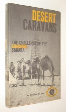 Desert Caravans Charles Joy Chatto & Windus 1963