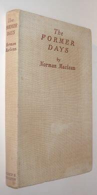The Former Days Norman Maclean Hodder & Stoughton 1945