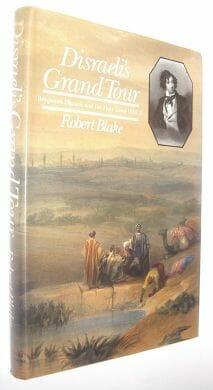 Disraeli's Grand Tour Robert Blake Weidenfeld Nicolson 1982