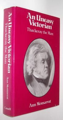 An Uneasy Victorian Thackeray the Man Monsarrat Cassell 1980