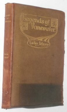 Legends of Vancouver Pauline Johnson Thompson 1912