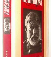 Hemingway Kenneth S Lynn Simon and Schuster 1987