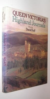 Queen Victoria's Highland Journals ed David Duff Webb & Bower 1980
