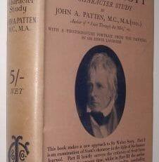 Sir Walter Scott A Character Study John Patten James Clarke 1932