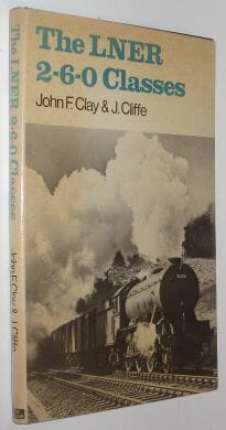 The LNER 2-6-0 Classes Clay Cliffe Ian Allan 1978