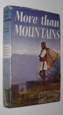 More Than Mountains John A Jackson Harrap 1955