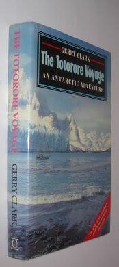The Totorore Voyage Antarctic Adventure Gerry Clark Century 1988