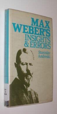 Max Weber's Insights & Errors Stanislav Andreski Routledge 1984