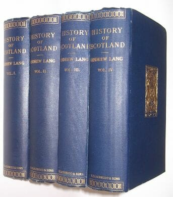 A History of Scotland from the Roman Occupation 4vols Andrew Lang Blackwood 1900