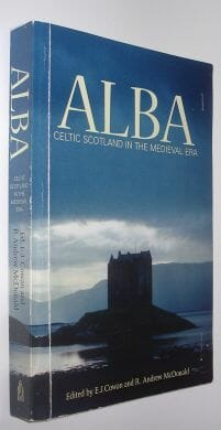 Alba: Celtic Scotland in the Medieval Era Tuckwell Press 2003
