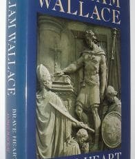 William Wallace: Brave Heart James Mackay Mainstream 1995