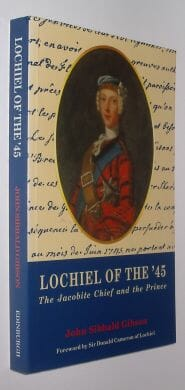 Lochiel of the '45: The Jacobite Chief and the Prince Gibson EUP 1995