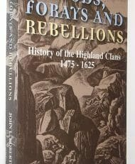 Feuds, Forays and Rebellions John Roberts Edinburgh University Press 1999
