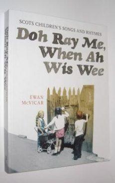 Doh Ray Me, When Ah Wis Wee McVicar Birlinn 2007