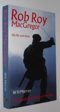 Rob Roy MacGregor: His Life And Times W.H. Murray Canongate 1995